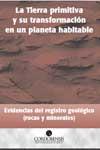 La tierra primitiva y su transformación en un planeta habitable